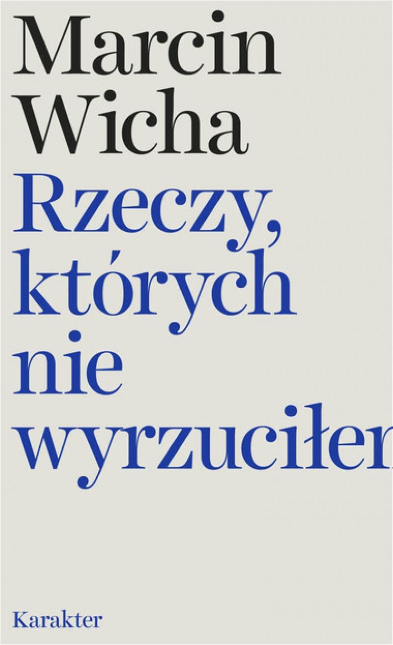 Okładka (źródło: www.karakter.pl/ksiazki/rzeczy-ktorych-nie-wyrzucilem)
