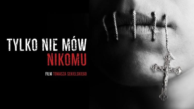 """Poster z filmu dokumentalnego """"Tylko nie mów nikomu"""" (źródło: youtube.com/Sekielski)"""