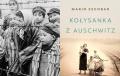 """""""Kołysanka z Auschwitz"""" – Matczyna miłość, która zwycięża zło! -"""