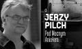 Zmarł nagradzany pisarz Jerzy Pilch. Wspomnijmy jego życie -